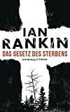 Ian Rankin: Das Gesetz des Sterbens