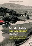 Sherko Fatah: Im Grenzland