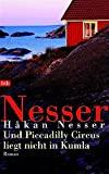 Håkan Nesser: Und Piccadilly Curcus liegt nicht in Kumla