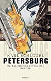Karl Schlögel: Petersburg: Das Laboratorium der Moderne; 1909-1921