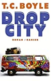 Thomas C. Boyle: Drop City