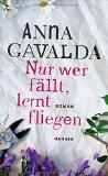 Anna Gavalda: Nur wer f�llt, lernt fliegen