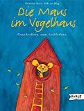 Christine Merz: Die Maus im Vogelhaus