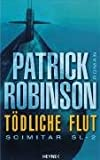 Patrick Robinson: Tödliche Flut