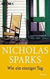 Nicholas Sparks: Wie ein einziger Tag