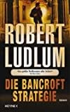 Robert Ludlum: Die Bancroft Strategie