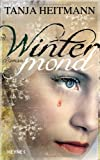 Tanja Heitmann: Wintermond