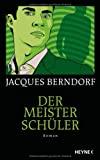 Jacques Berndorf: Der Meisterschüler