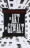 Ryan David Jahn: Ein Akt der Gewalt