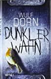 Wulf Dorn: Dunkler Wahn