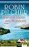 Robin Pilcher: Wie ein Stern am Horizont