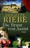 Brigitte Riebe: Die Braut von Assisi
