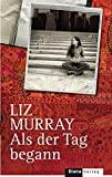 Liz Murray: Als der Tag begann