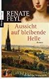 Renate Feyl: Aussicht auf bleibende Helle