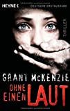 Grant McKenzie: Ohne einen Laut