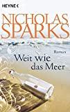 Nicholas Sparks: Weit wie das Meer