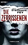 Stephanie Fey: Die Zerrissenen