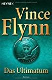 Vince Flynn: Das Ultimatum