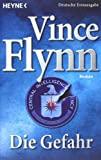 Vince Flynn: Die Gefahr