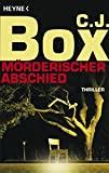 C.J. Box: Mörderischer Abschied