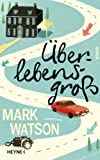 Mark Watson: �berlebensgro�