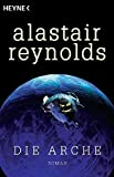 Alastair Reynolds: Die Arche