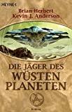 Kevin J. Anderson, Brian Herbert: Die J�ger des W�stenplaneten