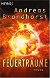 Andreas Brandhorst: Feuerträume