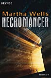 Matha Wells: Necromancer