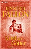 Jennifer Fallon: Kind der G�tter