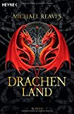 Michael Reaves: Drachenland