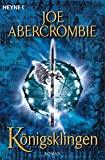 Joe Abercrombie: K�nigsklingen