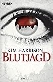 Kim Harrison: Blutjagd