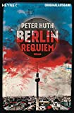 Peter Huth: Berlin Requiem