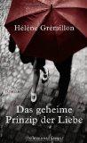 Helene Gremillon: Das geheime Prinzip der Liebe