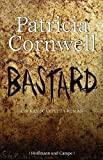 Patricia Cornwell: Bastard
