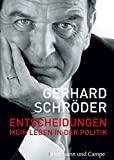 Gerhard Schr�der: Entscheidungen: Mein Leben in der Politik
