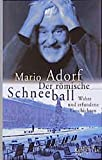Mario Adorf: Der römische Schneeball