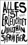Jonathan Safran Foer: Alles ist erleuchtet