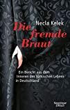 Necla Kelek: Die fremde Braut. Ein Bericht aus dem Inneren des türkischen Lebens in Deutschland
