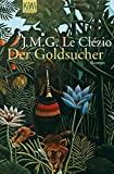 Jean-Maria Gustave Le Cl�zio: Der Goldsucher