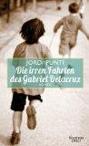 Jordi Punti: Die irren Fahrten des Gabriel Delacruz