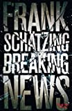 Frank Sch�tzing: Breaking News