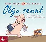 Hilke Mayer, Kai Pannen: Olga rennt. Auch ein Schwein darf mal gelassen sein.