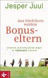 Jesper Juul: Aus Stiefeltern werden Bonuseltern
