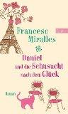 Francesc Miralles: Daniel und die Sehnsucht nach dem Gl�ck