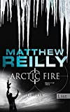 Matthew Reilly: Arctic Fire