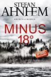 Stefan Ahnhem: Minus 18 Grad