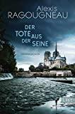 Alexis Ragougneau: Der Tote aus der Seine