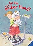 Ursel Scheffler: So ein dicker Hund!
